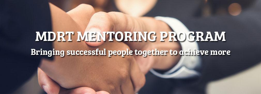 Program Mentoring MDRT. Menyatukan orang-orang sukses, demi pencapaian yang lebih tinggi